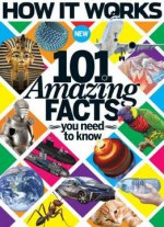 How It Works Book Of 101 Amazing Facts You Need To Know Volume 2