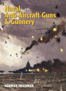 Download ebook Naval Anti-aircraft Guns & Gunnery