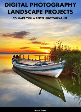 Download ebook Digital Photography Landscape Projects: To Make You A Better Photographer