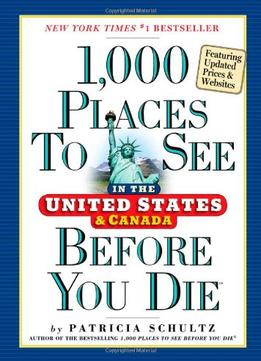 Download 1,000 Places To See In The United States & Canada Before You Die, Updated Edition