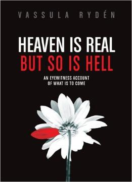 Download ebook Heaven Is Real But So Is Hell: An Eyewitness Account Of What Is To Come