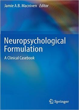 Download Neuropsychological Formulation: A Clinical Casebook