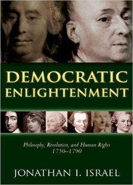 Download Democratic Enlightenment – Philosophy, Revolution, & Human Rights, 1750-1790