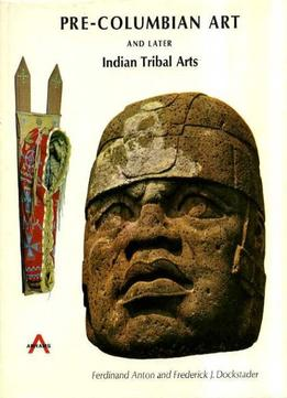 Download Pre-columbian Art & Later Indian Tribal Arts
