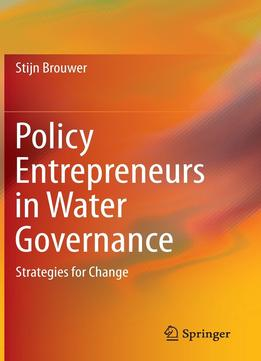 Download ebook Policy Entrepreneurs In Water Governance: Strategies For Change