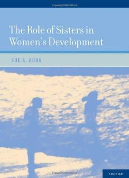 Download ebook The Role Of Sisters In Women's Development