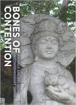 Download ebook Bones Of Contention: Animals & Religion In Contemporary Japan