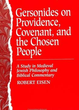 Download ebook Gersonides On Providence, Covenant, & The Chosen People: A Study In Medieval Jewish Philosophy