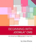 Beginning With Joomla! Cms: Web Designing Using Joomla! For Beginners