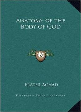 Download ebook The Anatomy of the Body of God Being the Supreme Revelation of Cosmic Consciousness