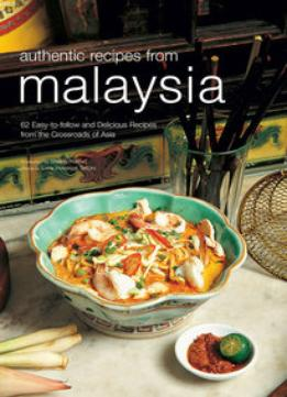 Download ebook Authentic Recipes From Malaysia