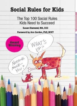 Download ebook Social Rules For Kids-the Top 100 Social Rules Kids Need To Succeed