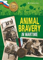 Animal Bravery In Wartime (the National Archives) (beyond The Call Of Duty) By Peter Hicks
