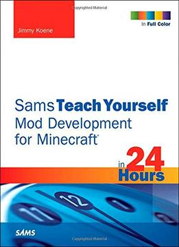 Download ebook Sams Teach Yourself Mod Development For Minecraft In 24 Hours