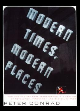 Download Modern Times, Modern Places By Peter Conrad
