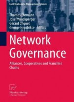 Network Governance: Alliances, Cooperatives And Franchise Chains