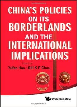 Download ebook China's Policies On Its Borderlands & The International Implications