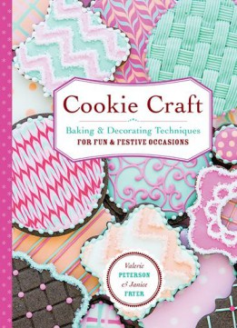 Download ebook Cookie Craft: Baking & Decorating Techniques For Fun & Festive Occasions
