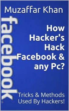 Download How Hacker's Hack Facebook & any Pc?