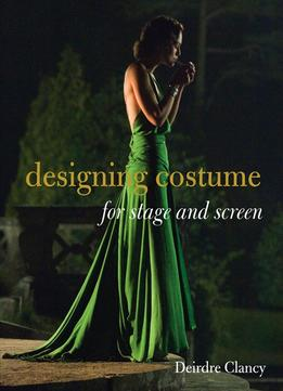 Download Designing Costume For Stage & Screen