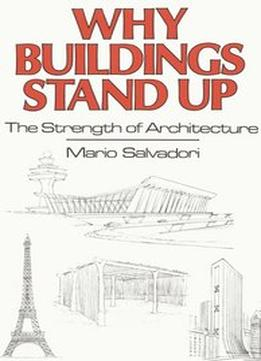 Download Why Buildings Stand Up: The Strength Of Architecture