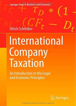 Download ebook International Company Taxation: An Introduction To The Legal & Economic Principles