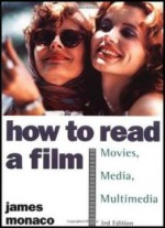 How To Read A Film: The World Of Movies, Media, Multimedia