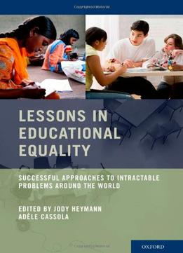 Download ebook Lessons In Educational Equality: Successful Approaches To Intractable Problems Around The World