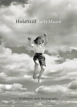 Download ebook Hold Still: A Memoir With Photographs