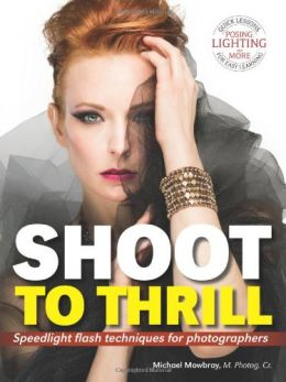 Download ebook Shoot to Thrill: Speedlight Flash Techniques for Photographers