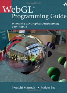 Download ebook Webgl Programming Guide: Interactive 3d Graphics Programming With Webgl