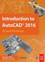 Introduction To Autocad 2016: 2d And 3d Design