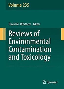 Download ebook Reviews Of Environmental Contamination & Toxicology, Volume 235