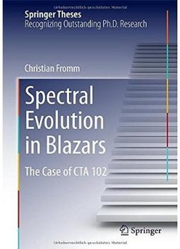 Download Spectral Evolution In Blazars: The Case Of Cta 102