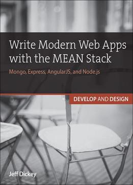 Download ebook Write Modern Web Apps With The Mean Stack: Mongo, Express, Angularjs, & Node.js