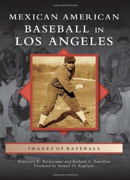 Download Mexican American Baseball In Los Angeles (images Of Baseball)