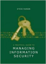 A Practical Guide To Managing Information Security