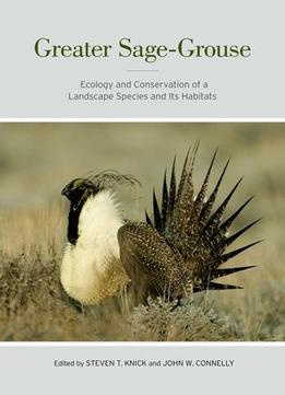 Download ebook Greater Sage-grouse: Ecology & Conservation Of A Landscape Species & Its Habitats