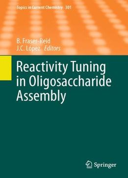 Download Reactivity Tuning In Oligosaccharide Assembly