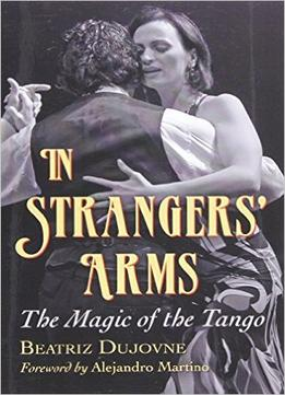 Download In Strangers Arms: The Magic Of The Tango