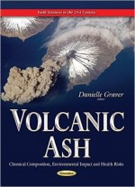Volcanic Ash: Chemical Composition, Environmental Impact And Health Risks