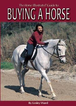 Download The Horse Illustrated Guide To Buying A Horse