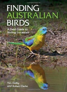 Download Finding Australian Birds: A Field Guide To Birding Locations