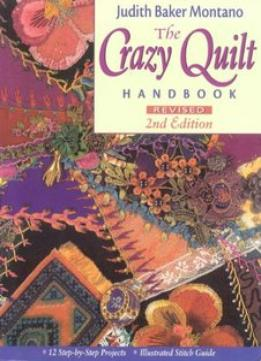 Download The Crazy Quilt Handbook, Revised 2nd Edition