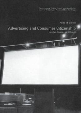Download ebook Advertising & Consumer Citizenship: Gender, Images & Rights (transformations) 1st Edition