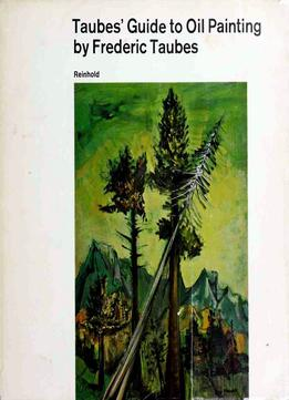 Download ebook Taube's Guide To Oil Painting