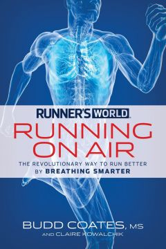 Download ebook Runner's World Running on Air: The Revolutionary Way to Run Better by Breathing Smarter