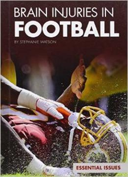 Download Brain Injuries In Football (essential Issues) By Stephanie Watson