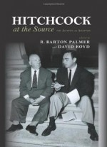 Hitchcock At The Source: The Auteur As Adapter (suny Series, Horizons Of Cinema)
