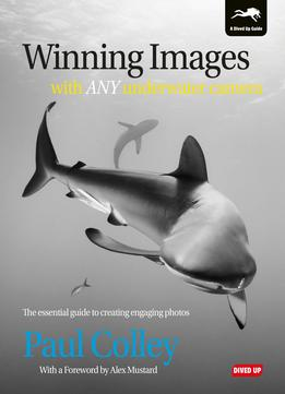 Download ebook Winning Images With Any Underwater Camera